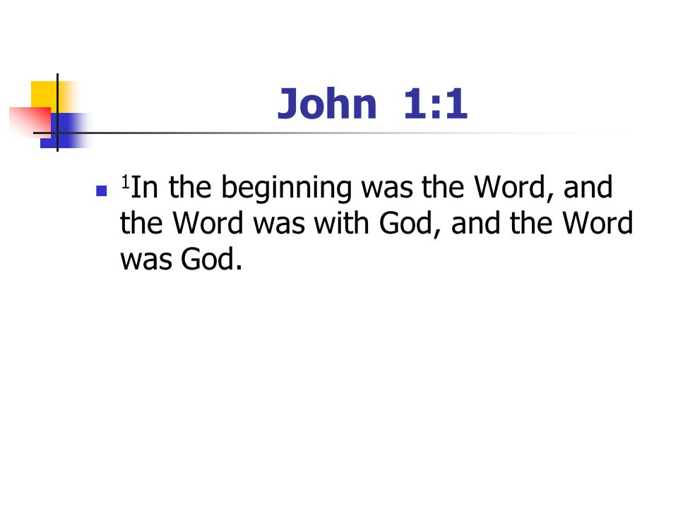 John 1:1 1In the beginning was the Word, and the Word was with God, and the Word was God. [Have your youth read the passage]